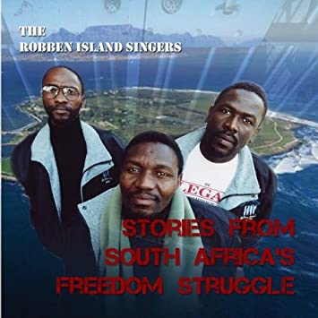 The Robben Island Singers - Stories from South Africa's