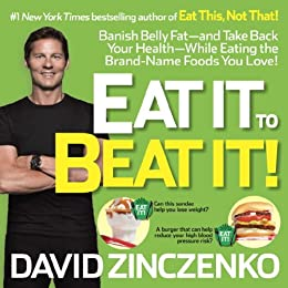 Eat It to Beat It!: Banish Belly Fat-and Take Back Your Health-While Eating the Brand-Name Foods You Love! by [Zinczenko, David]