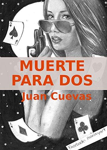 Descargar Libro Muerte Para Dos: Cuando La Sicópata Conoce Al Experto Juan Cuevas