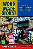 Word Made Global, Mark R. Gornik, 0802864481