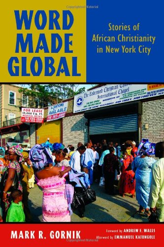 Word Made Global: Stories of African Christianity in New York City