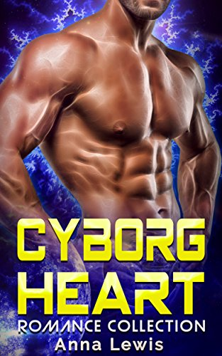 Cyborg Heart: Romance Collection