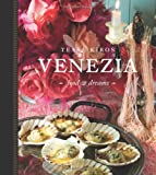Venezia: Food and Dreams by Tessa Kiros front cover