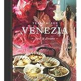 Venezia: Food and Dreamsby Tessa Kiros