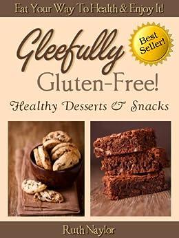 Gleefully Gluten-Free! (Healthy Desserts & Snacks) by [Naylor, Ruth]