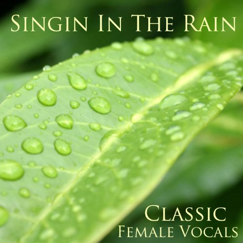 Singin in the rain classic female vocals by classic for Classic house vocals