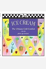 Ice Cream: The Ultimate Cold Comfort by Jeri Quinzio (2002-08-01)