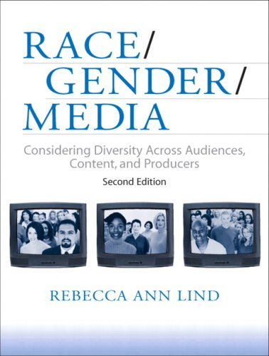 Race/Gender/Media: Considering Diversity Across Audiences, Content, and Producers (2nd Edition)