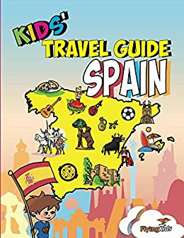 kids travel guide spain the fun way to discover spain rh amazon com Florida Map to Print Mapa Florida