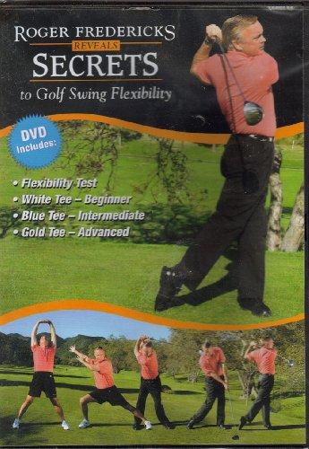 Roger Fredericks Reveals Secrets to Golf Swing Flexibility
