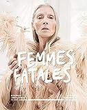 Femmes Fatales: Strong Women in Fashion