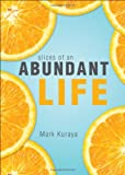 Slices of an Abundant Life, Mark Kuraya, 1617772054