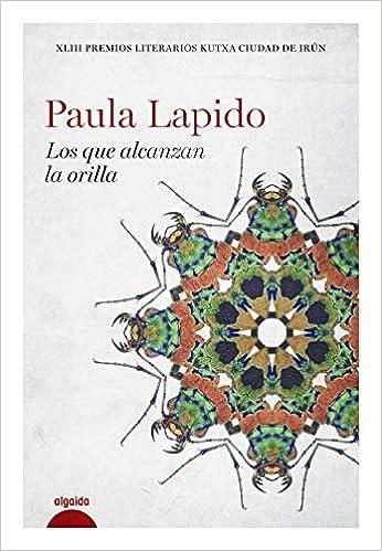 Los que alcanzan la orilla de Paula Lapidos