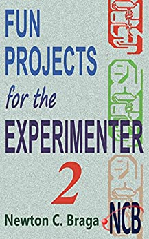 Fun Projects for the Experimenter - volume 2 by [Braga, Newton C.]