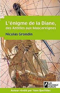 L'énigme de la diane des antilles aux Mascareignes par Nicolas Grondin