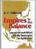 Empires in the Balance, H. P. Willmott, 0870215353