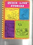 Quick-Line Stories for Young Children, Judith B. Kaiser, 0916406121