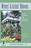 Writers' and Artists' Hideouts, Andrea Brown, 1884956343