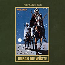 Durch die Wüste (Orientzyklus 1) Hörbuch von Karl May Gesprochen von: Peter Sodann
