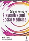 Golden Notes for Preventive and Social Medicine