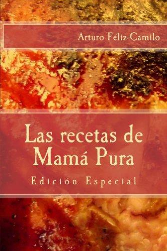 Las Recetas De Mama Pura Edicion Especial Con El Sazon De La