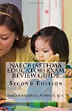 NAECB (Asthma Educator) Exam Review Guide: Second Edition: Written by an Asthma Educator!