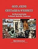 God, Guns, Guitars and Whiskey, Mark Zimmerman, 0985869216