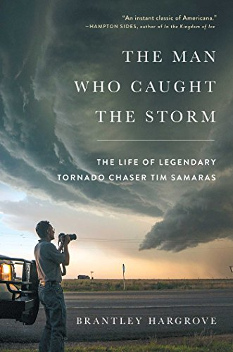 - The Man Who Caught the Storm: The Life of Legendary Tornado Chaser Tim Samaras