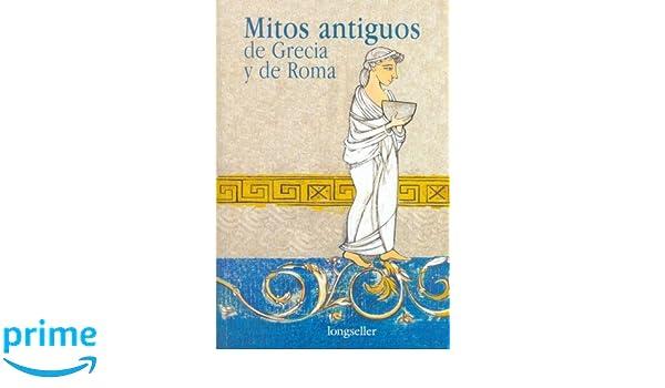 Mitos antiguos de Grecia y de Roma / Ancient Myths of Greece and Rome (Literatura Juvenil) (Spanish Edition): Olga Noemi Drennen: 9789875506800: Amazon.com: ...