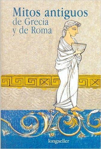 Mitos antiguos de Grecia y de Roma/Ancient Myths of Greece and Rome Literatura Juvenil: Amazon.es: Olga Noemi Drennen: Libros