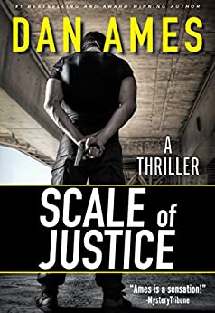 Scale of Justice: A Hardboiled Thriller by [Ames, Dan]