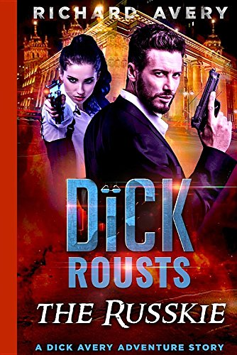Dick Rousts the Russkie (Dick Avery Adventure Stories)