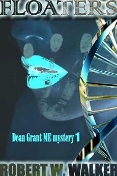 Floaters: Dean Grant, Chicago ME Series (Dean Grant, ME Series Book 1) by [Walker, Robert W.]