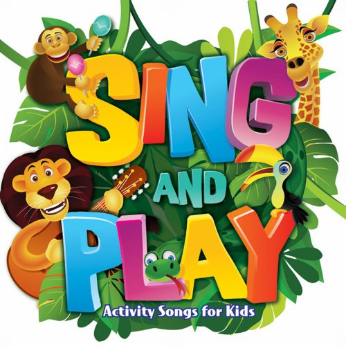 Sing and Play: Activity Songs for Kids