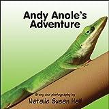 Andy Anole's Adventure, Natalie Susan Hall, 1608133508