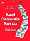 Hazard Communication Made Easy, John R. Grubbs and Sean M. Nelson, 0865876568