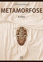 A Metamorfose (Clássicos eternos)