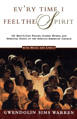 American Hymn Tune Music Book (Ev'ry Time I Feel the Spirit: 101 Best-Loved Psalms, Gospel Hymns & Spiritual Songs of the African-American Church)