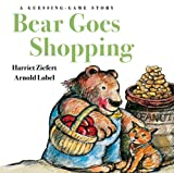 Bear Goes Shopping, Harriet Ziefert, 1402719418