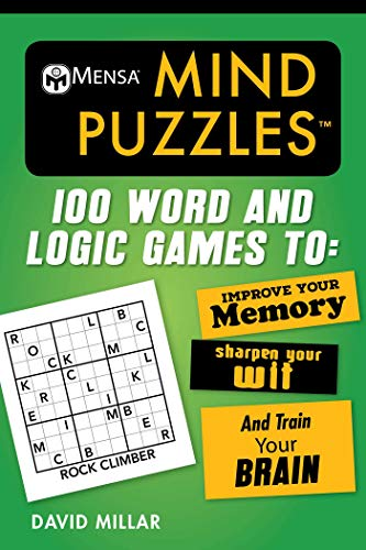 Brilliant Brain Games - Mensa® Mind Puzzles: 100 Word and Logic Games To: Improve Your Memory, Sharpen Your Wit, and Train Your Brain (Mensa's Brilliant Brain Workouts)