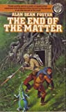 The End of the Matter, Alan Dean Foster, 0345258614