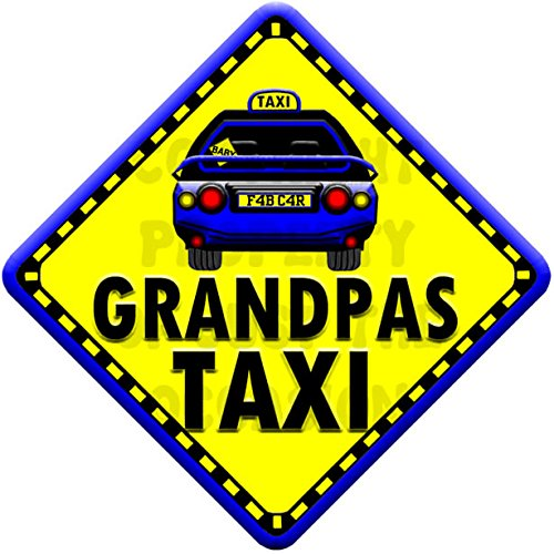 GRANDPAS TAXI (like baby on board sign) Non Personalised novelty baby on board car window sign. Just The Occasion