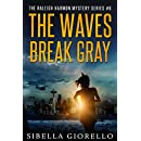 The Waves Break Gray: #6 (The Raleigh Harmon mysteries)