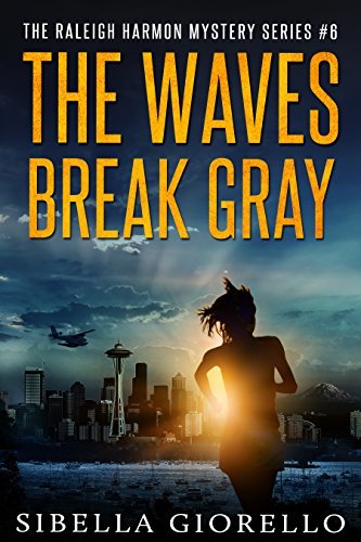 The Waves Break Gray: #6 (The Raleigh Harmon mysteries) by [Giorello, Sibella]