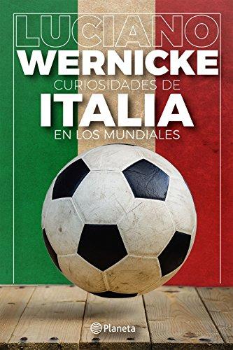 Curiosidades de Italia en los Mundiales (Spanish Edition) by [Wernicke, Luciano]
