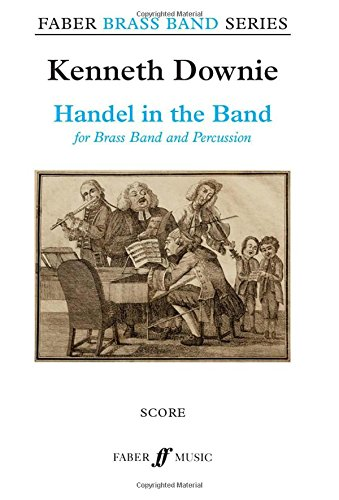 Handel in the Band (Score) (Faber Edition: Faber Brass Band Series)