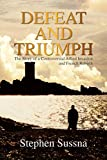 Defeat and Triumph: The Story of a Controversial Allied Invasion and French Rebirth