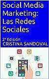 Social Media Marketing: Las Redes Sociales: 2ª Edición (Spanish Edition)