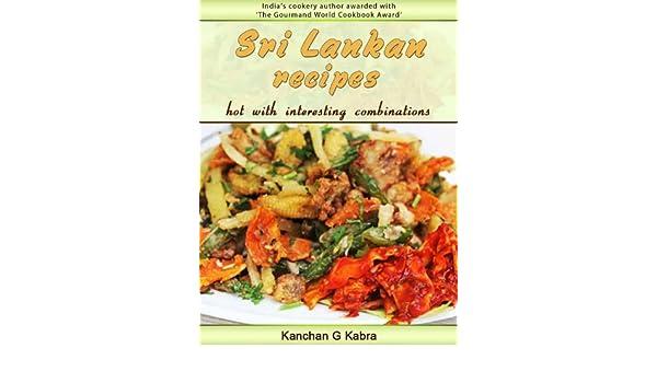 Sri Lankan Recipes (Hot With Interesting Combinations)
