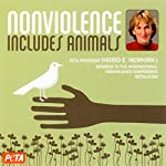 Nonviolence Includes Animals | Ingrid E. Newkirk